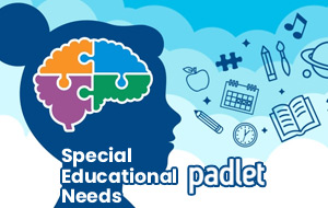 Special Educational Needs Padlet